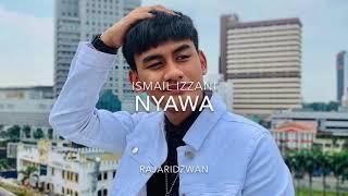 Cover images Nyawa - Ismail Izzani (Cover) by Raja Ridzwan