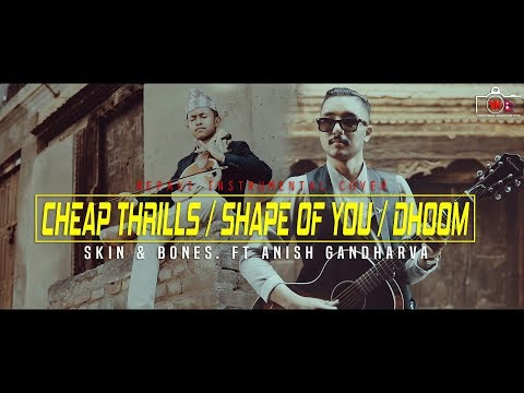 Cheap Thrills | Shape of You | Dhoom - Instrumental Cover by Skin & Bones. ft. Anish Gandharva