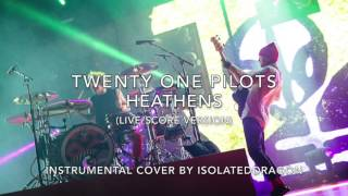 Heathens | Live/Score Version - Instrumental Cover - Twenty One Pilots