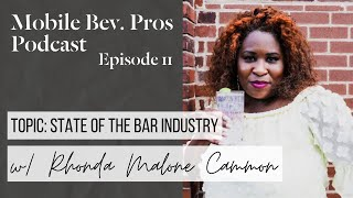 State of the Bar Industry // Mobile Bev. Pros + Rhonda Malone Cammon
