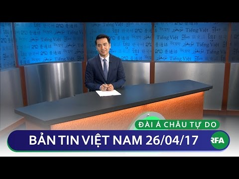 Bản tin Việt Nam 26/04/2017   RFA Vietnamese News