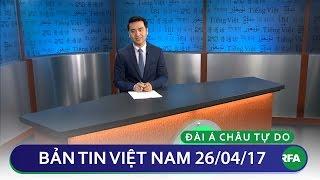 Bản tin Việt Nam 26/04/2017 | RFA Vietnamese News