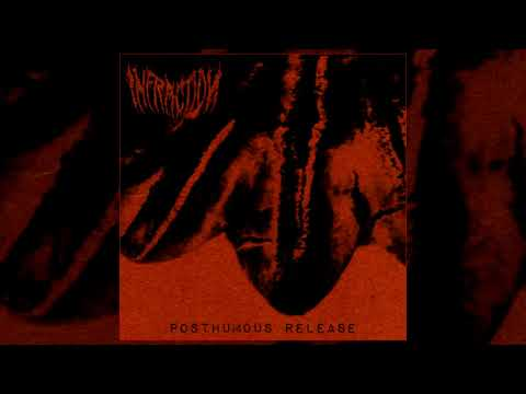 Infraction - Posthumous Release FULL ALBUM (2018 - Grindcore / Death Metal)