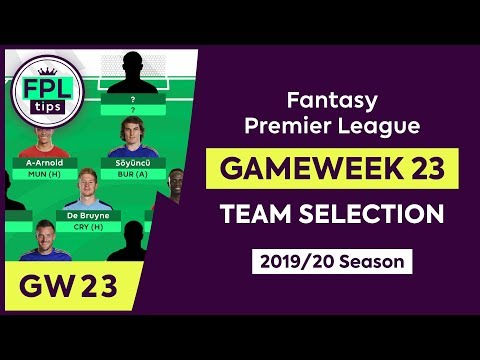 GW23: FPL TEAM SELECTION | Gameweek 23 | Fantasy Premier League Tips 2019/20