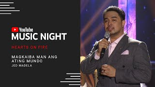 Jed Madela - Magkaiba Man Ang Ating Mundo | Hearts on Fire: Juris & Jed | YouTube Music Night