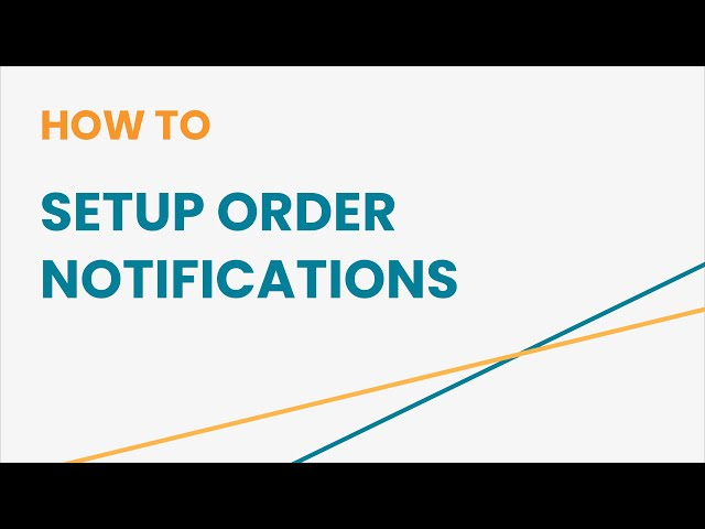 How to Setup Order Notifications