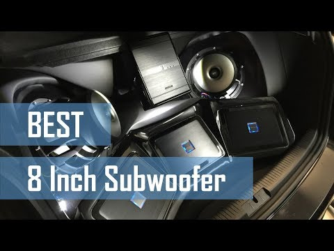 Top 10 Best 8 Inch Subwoofer for Super Awesome Sound