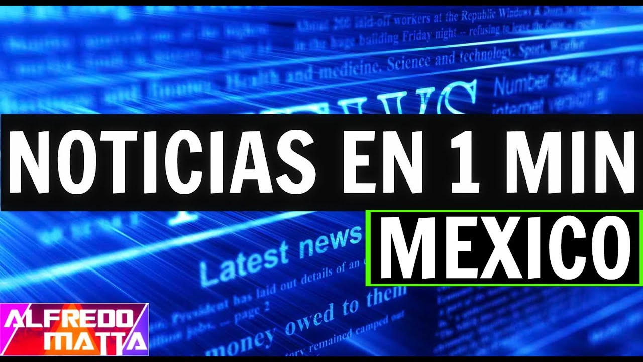 Noticias de ultima hora de hoy en m xico youtube for Ultimas noticias de espectaculos internacionales
