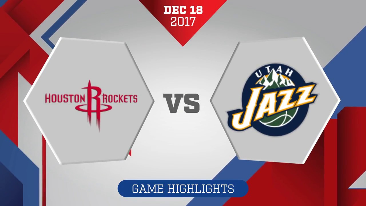Utah Jazz vs Houston Rockets: December 18, 2017