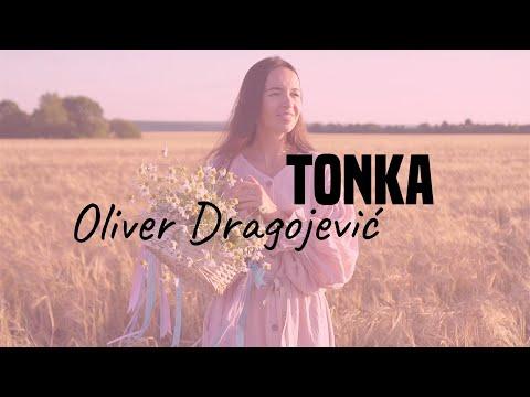 Oliver Dragojević – Tonka