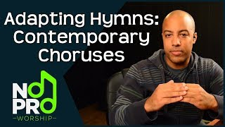 Adapting Hymns: Contemporary Choruses, Verses & Bridges (No Pro Worship #27)