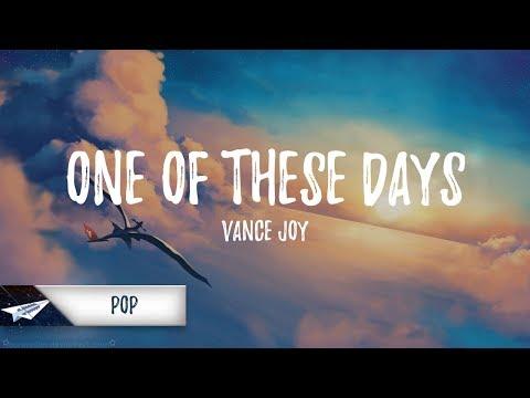 Vance Joy - One Of These Days (Lyrics)