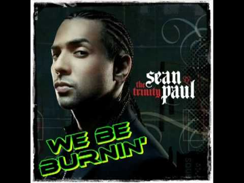 Sean Paul  We be burnin