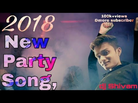 2018 New party song, mix by dj shivam