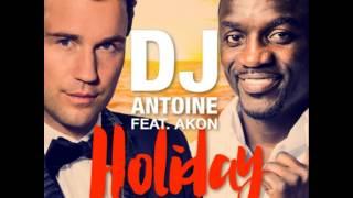 DJ Antoine feat. Akon ? Holiday (DJ Antoine vs Mad Mark 2k15 Radio Edit)
