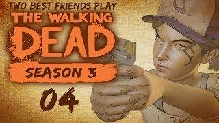 Two Best Friends Play The Walking Dead Season 3 (Part 04)