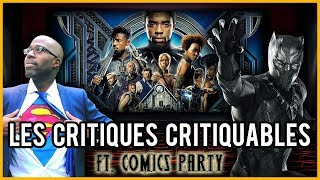LES CRITIQUES CRITIQUABLES - BLACK PANTHER (SPOILERS) ft. COMICSPARTY