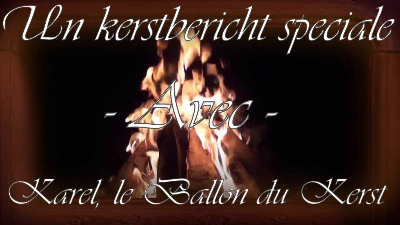 Karel Le Ballon Du Kerst Karel De Kerstbal Youtube
