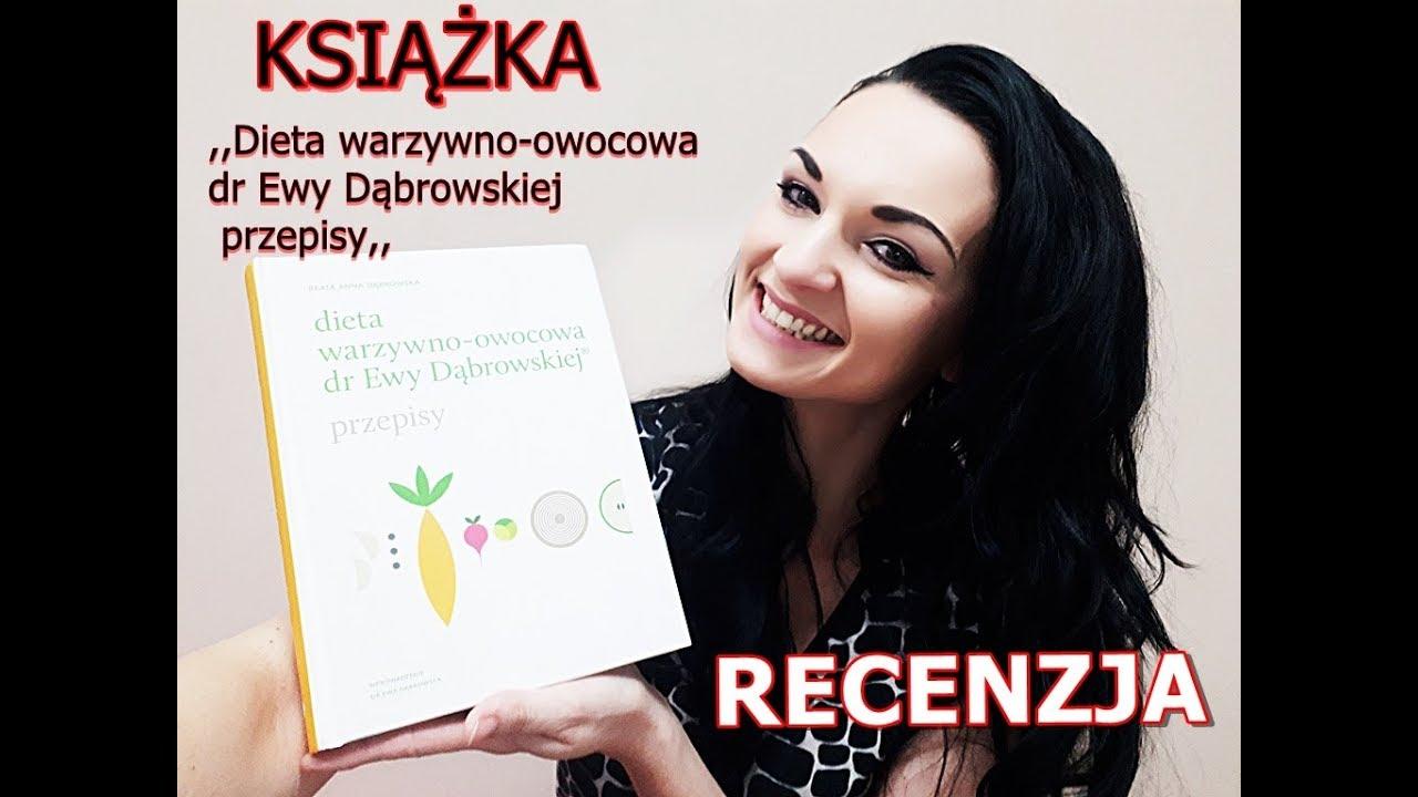Recenzja Ksiazki Dieta Warzywno Owocowa Dr Ewy Dabrowskiej Przepisy