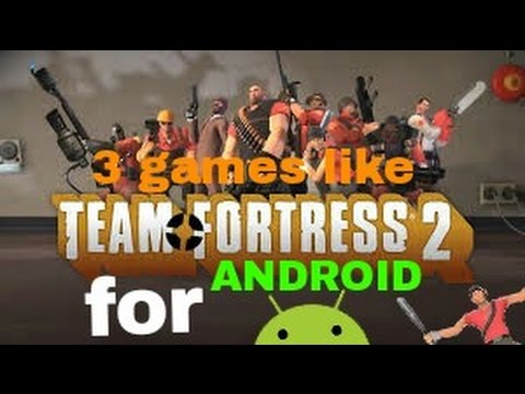 3 games like team fortress 2 for android youtube