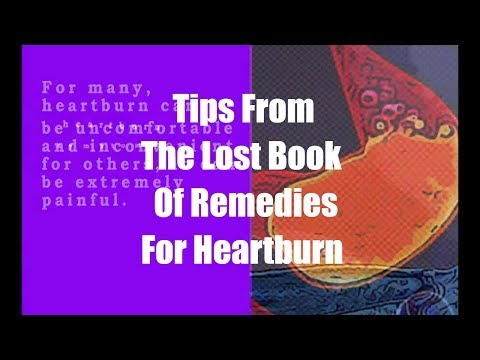 Tips From The Lost Book Of Remedies for Heartburn