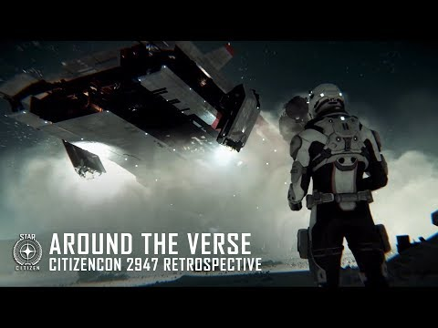 Star Citizen: Around the Verse - CitizenCon 2947 Retrospective