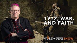 """""""1917"""", War, and Faith"""