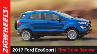 2017 Ford EcoSport | First Drive Review | ZigWheels.com