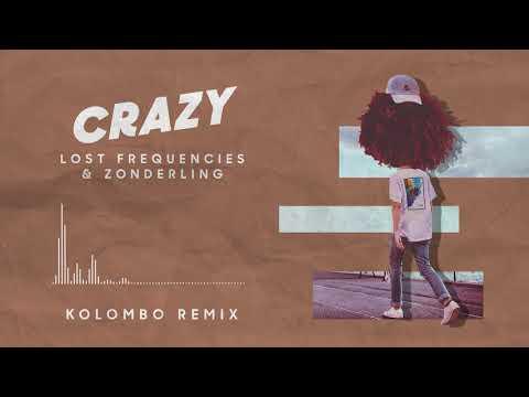 Lost Frequencies & Zonderling - Crazy (Kolombo remix)
