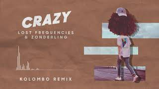 Lost Frequencies & Zonderling - Crazy (Kolombo remix)