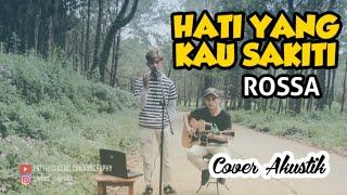 Download ROSSA - Hati yang Kau Sakiti || Cover Akustik 🎶