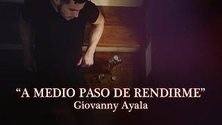 Giovanny Ayala- A Medio Paso De Rendirme (Letra Oficial/Lyrics)