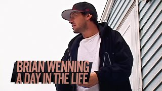 A Day In The Life: Brian Wenning