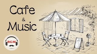 Cafe Music - Coffee Music - Jazz & Bossa Nova Music For Relax, Study, Work