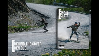 Behind the Cover-Skate Slate Magazine-Ben Dub Issue 36