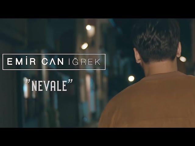 Emir Can İğrek - Nevale (Official Video)