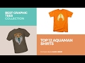 Top 12 Aquaman Shirts // Best Graphic Tees Collection