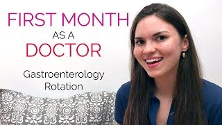 FIRST MONTH as a DOCTOR: Gastroenterology Rotation (Medical Resident Vlog)
