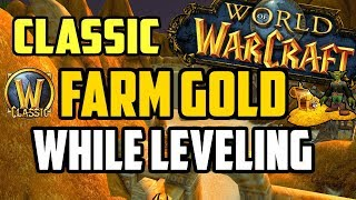 WoW Classic - Top 10 Goldfarms to do while Leveling