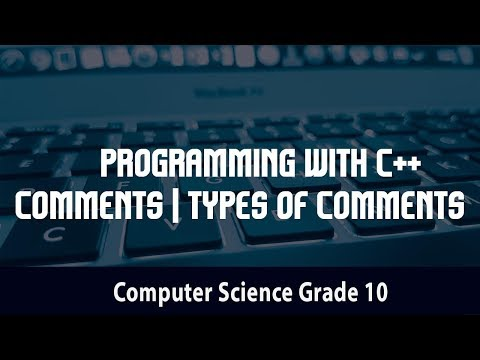 Computer Science- Programming with C++    Comments   Types of Comments   4.23