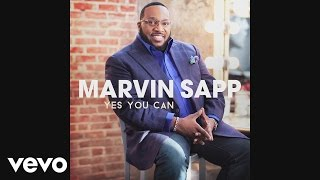 Download Marvin Sapp - Yes You Can MP3 song and Music Video