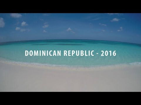 Dominican Republic - 2016 (GOPRO HERO4) 2.7K