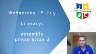 Wednesday 1st July Y3 Literacy Assembly preparation 3
