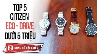 Top 5 đồng hồ Citizen Eco-Drive dưới 5 triệu đáng mua nhất