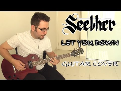 Seether - Let You Down (Guitar Cover)