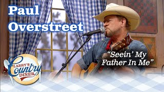 """Larry's Country Diner - Paul Overstreet sings """"Seein' My Father In Me"""""""