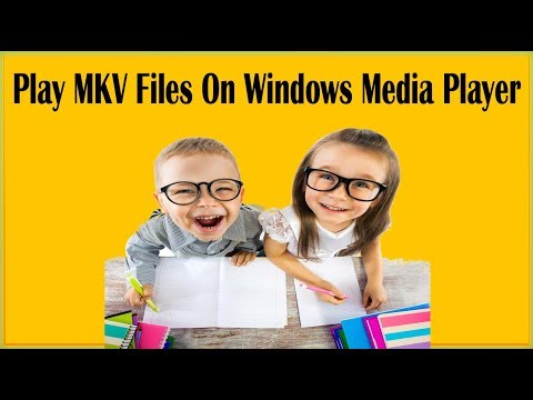 How To Play MKV Files On Windows Media Player In Windows 10, Windows 7, 8, Windows Vista
