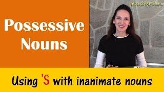 Possessive Nouns, Inanimate Nouns - English Grammar with JenniferESL