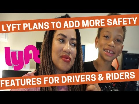 Lyft Plans to Add More Safety Features for their Drivers and Riders