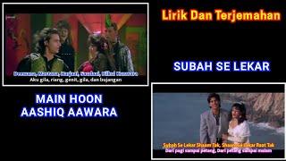 Main Hoon Aashiq Aawara   Subah Se Lekar   Lirik Terjemahan Indonesia